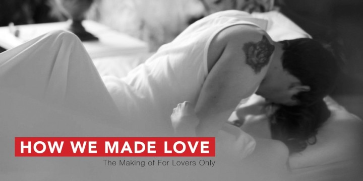 How We Made Love: The Making of For Lovers Only